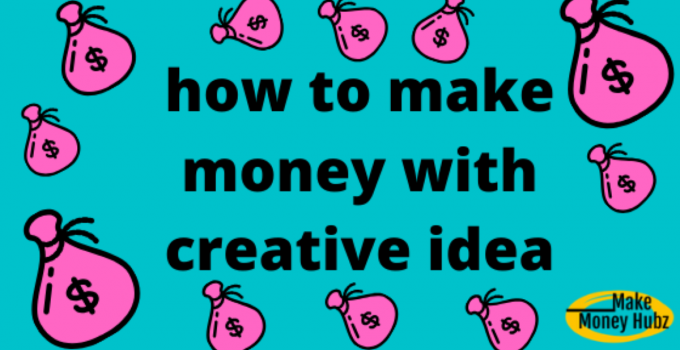 make money with creative idea