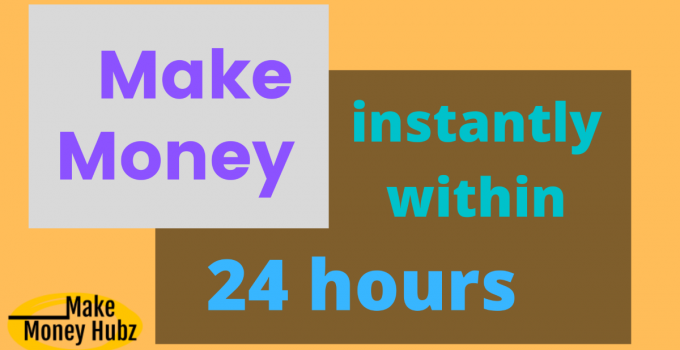 make money instantly