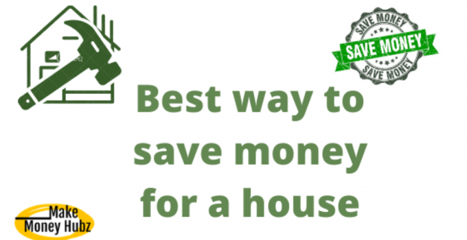 save money for a house
